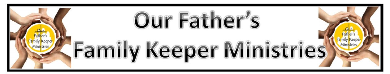 Our Father's Family Keeper Ministries